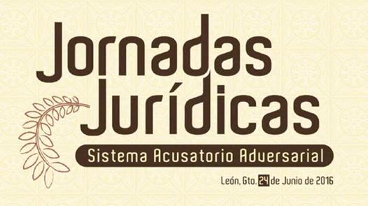 Jornadas Jurídicas: Sistema Acusatorio Adversarial