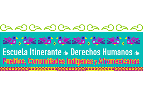 Convocatoria :: Diplomado Escuela Itinerante de Derechos Humanos de los Pueblos, Comunidades Indígenas y Afromericanas 2019