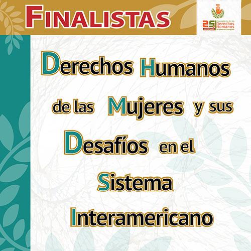 FINALISTAS :: Derechos Humanos de las Mujeres y sus Desafíos en el Sistema Interamericano